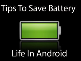 Tips To Save Battery Life