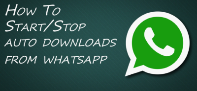 How To Start/Stop Auto-Downloads From Whatsapp