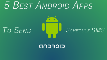 Top 5 Best Android Apps To Schedule SMS